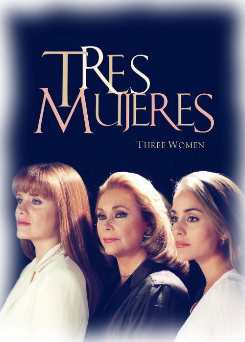 Poster telenovela Tres mujeres