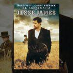 El asesinato de Jesse James…, llega a México