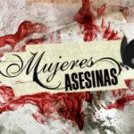 Mujeres Asesinas 4