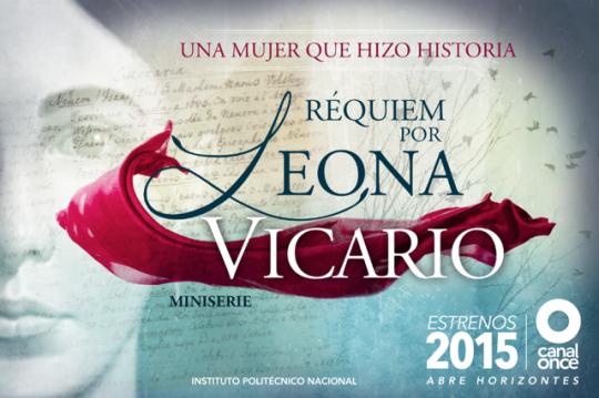 """Canal Once y Bravo Films inician grabaciones de la mini serie histórica """"Réquiem por Leona Vicario"""""""