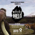 Canal Once estrena la serie México en la edad del hielo