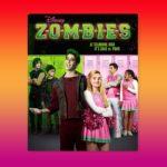 Estreno de la película ZOMBIES en Disney Channel Latinoamérica