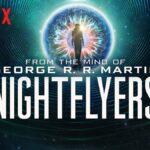 Nightflyers, serie de George R.R. Martin – próximo estreno de Netflix