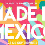 Netflix estrena el reality Made in Mexico