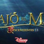 Disney Channel estrena 'Bajo El Mar – Descendientes 2.5' – 31 octubre