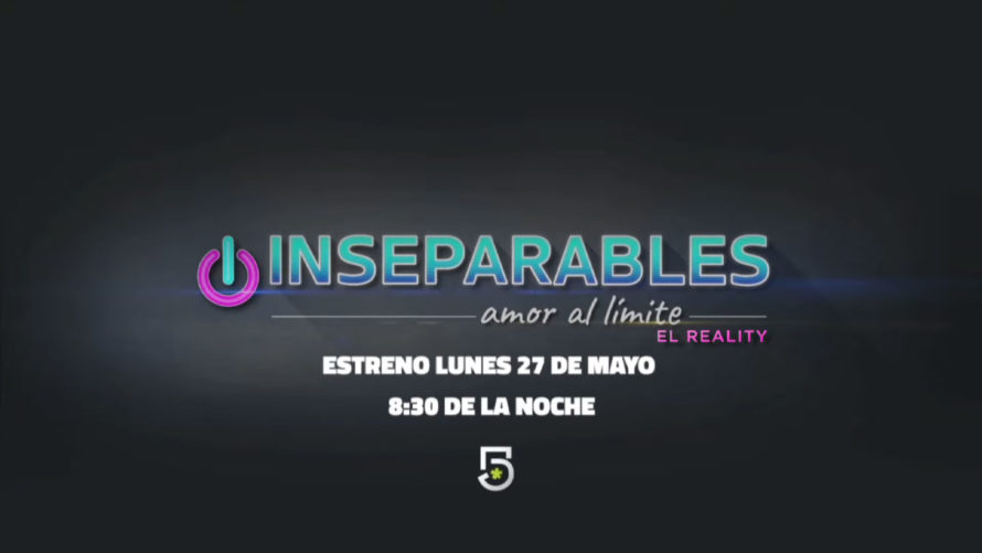 canal 5 estrena reality inseparables