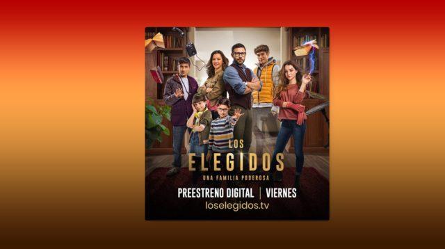 Preestreno digital Los Elegidos, una familia poderosa