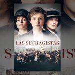 Las Sufragistas (Suffragette)