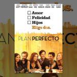 18 de mayo estreno en México de la película Plan Perfecto