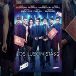 Los Ilusionistas 2 (Now You See Me 2)