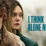 I Think We're Alone Now, con Peter Dinklage y Elle Fanning