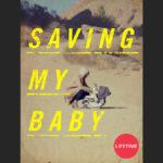 Lifetime Movies: Debo salvar a mi bebé