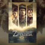 Z: La ciudad perdida (The Lost City of Z)
