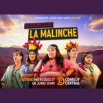 La culpa es de La Malinche, hoy estreno por Comedy Central