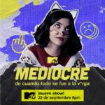 MTV estrena la serie original juvenil Mediocre